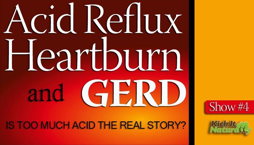 Acid Reflux, Heartburn & GERD