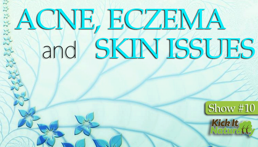 Acne, Eczema and Skin Issues