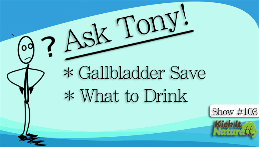 Gallbladder Save, What to Drink and More