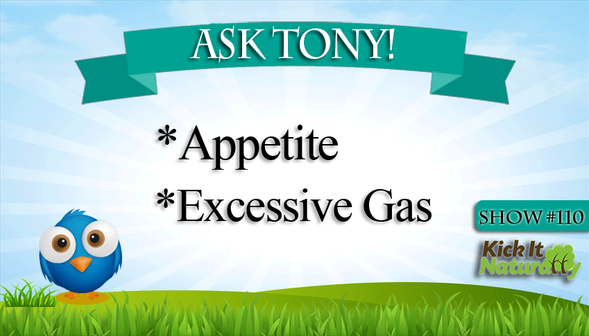 Appetite, Excessive Gas and More