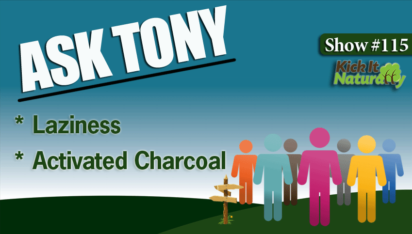 115--Ask-Tony--Laziness,-Ac