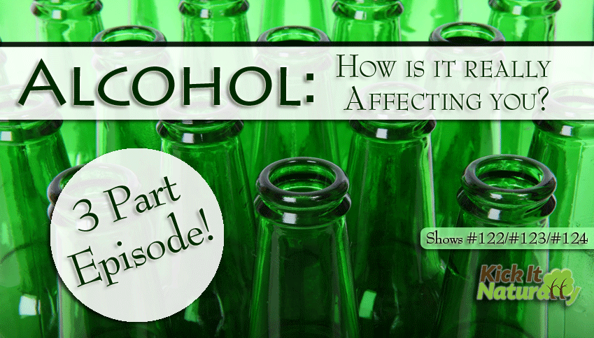 Alcohol – 3 Part Episode