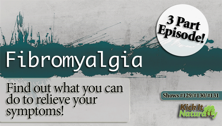 Fibromyalgia – 3 Part Episode