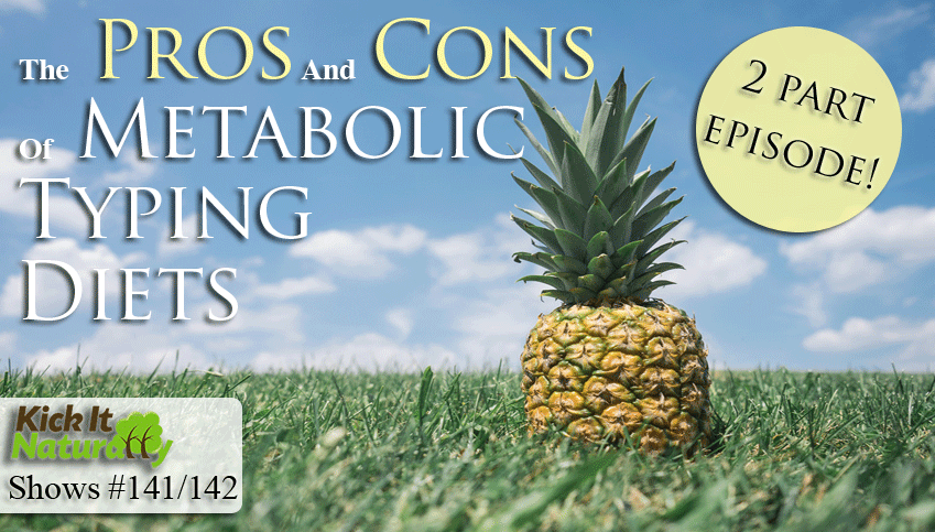 Metabolic Typing: Pros and Cons – 2 Part Episode