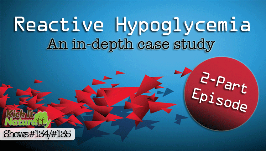 Reactive Hypoglycemia – 2 Part Episode
